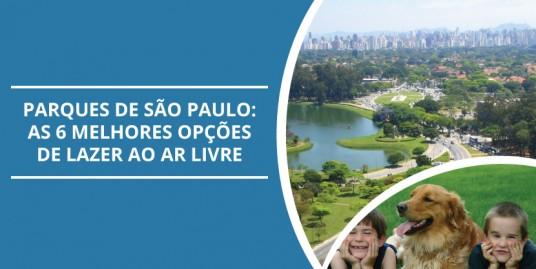 Parques de São Paulo: As 6 Melhores Opções de Lazer ao Ar Livre